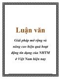 Luận văn tốt nghiệp: Giải pháp mở rộng và nâng cao hiệu quả hoạt động tín dụng của NHTM ở Việt Nam hiện nay