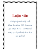 Luận văn: Giải pháp thúc đẩy xuất khẩu lao động Việt Nam sau gia nhập WTO - Từ thực tế công ty cổ phần dịch vụ hợp tác quốc tế