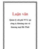 Luận văn: Quản lý chi phí NVL tại công ty khoáng sản và thương mại Hà Tĩnh