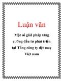 Luận văn: Một số giải pháp tăng cường đầu tư phát triển tạI Tổng công ty dệt may Việt nam