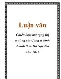 Luận văn: Chiến lược mở rộng thị trường của Công ty kinh doanh than Hà Nội đến năm 2015