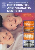 Clinical Problem Solving in Orthodontics and Paediatric Dentistry