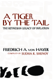 A Tiger by the Tail - The Keynesian Legacy of Inflation