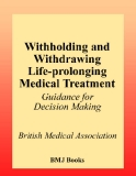 Withholding and Withdrawing Life-prolonging Medical Treatment Guidance for decision making Second edition