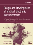 DESIGN AND DEVELOPMENT OF MEDICAL ELECTRONIC INSTRUMENTATION A Practical Perspective of the Design, Construction, and Test of Medical Devices