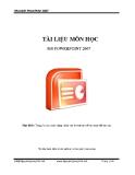 Tài liệu môn học MS Powerpoint 2007