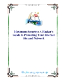 Maximum Security: A Hacker's Guide to Protecting Your Internet Site and Network.Maximum Security: A Hacker's Guide to Protecting Your Internet Site and Network
