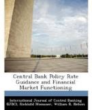 Central Bank Policy Rate Guidance and Financial Market Functioning∗