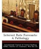 Interest Rate Forecasts: A Pathology∗