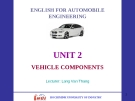 ENGLISH FOR AUTOMOBILE ENGINEERING-UNIT 2 VEHICLE COMPONENTS