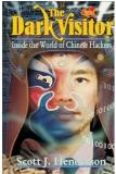 The Dark Visitor By Scott J. Henderson