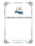 """THE EXPECTATION ECONOMY"""