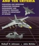 Three Programs and Ten Criteria - Evaluating and Improving Acquisition Program Management and Oversight Processes Within the Department of Defense