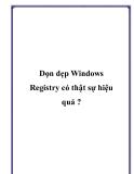 Dọn dẹp Windows Registry có thật sự hiệu quả ?