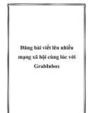 Đăng bài viết lên nhiều mạng xã hội cùng lúc với GrabInbox