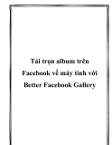 Tải trọn album trên Facebook về máy tính với Better Facebook Gallery