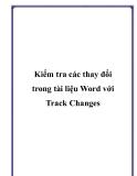 Kiểm tra các thay đổi trong tài liệu Word với Track Changes