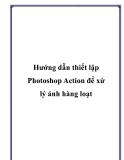 Hướng dẫn thiết lập Photoshop Action để xử lý ảnh hàng loạt