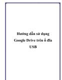 Hướng dẫn sử dụng Google Drive trên ổ đĩa USB