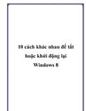10 cách khác nhau để tắt hoặc khởi động lại Windows 8