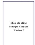 Khám phá những wallpaper bí mật của Windows 7