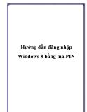 Hướng dẫn đăng nhập Windows 8 bằng mã PIN