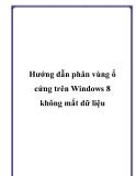 Hướng dẫn phân vùng ổ cứng trên Windows 8 không mất dữ liệu