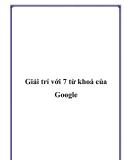 Giải trí với 7 từ khoá của Google