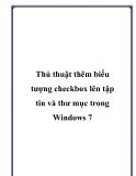 Thủ thuật thêm biểu tượng checkbox lên tập tin và thư mục trong Windows 7