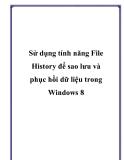 Sử dụng tính năng File History để sao lưu và phục hồi dữ liệu trong Windows 8