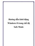 Hướng dẫn khởi động Windows 8 trong chế độ Safe Mode
