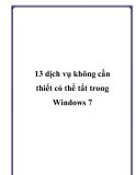 13 dịch vụ không cần thiết có thể tắt trong Windows 7