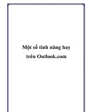 Một số tính năng hay sử dụng trên Outlook.com