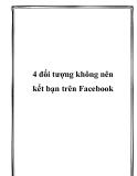 4 đối tượng không nên kết bạn trên Facebook
