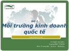 Bài 2:Môi trường kinh doanh quốc tế - Ths Đinh Tiên Minh