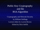 Public Key Cryptography and the RSA Algorithm