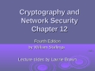 Cryptography and Network Security Chapter 12