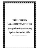 TIÊU CHUẨN NGÀNH28TCN119:1998 Sản phẩm thủy sản đông lạnh – Surimi cá biểnFrozen fishery product – Marine fishes surimi