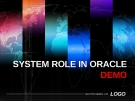 SYSTEM ROLE IN ORACLE DEMO