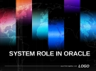 SYSTEM ROLE IN ORACLE