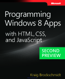 Programming Windows 8 Apps with HTML, CSS, and JavaScript (Second Preview)