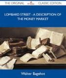 Lombard Street: A Description of the Money Market - The Money Market