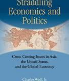 Straddling Economics and Politics - Cross-Cutting Issues in Asia, the United States, and the Global Economy.pdf
