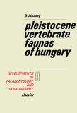 PLEISTOCENE VERTEBRATE FAUNAS OF HUNGARY