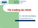 Thị trường tài chính - GV Trần Thị Thanh Phương