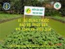 Sử dụng thuốc bảo vệ thực vật an toàn và hiệu quả  ( Nguyễn Văn Thiệu)