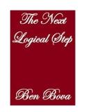 The Next Logical Step - Bova, Ben