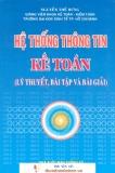 Ebook Hệ thống thông tin kế toán (Lý thuyết, bài tập và bài giải) - Nguyễn Thế Hưng