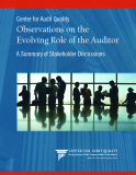 Center for Audit Quality Observations on the   Evolving Role of the Auditor: A Summary of Stakeholder Discussions