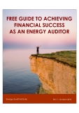 FREE GUIDE TO ACHIEVING FINANCIAL SUCCESS AS AN ENERGY AUDITOR
